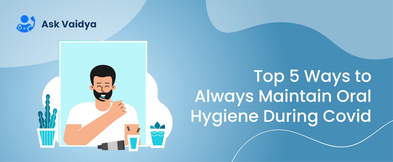 maintain oral hygiene during covid