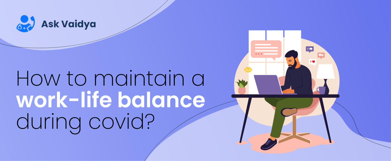 Maintain a Work-Life Balance During Covid