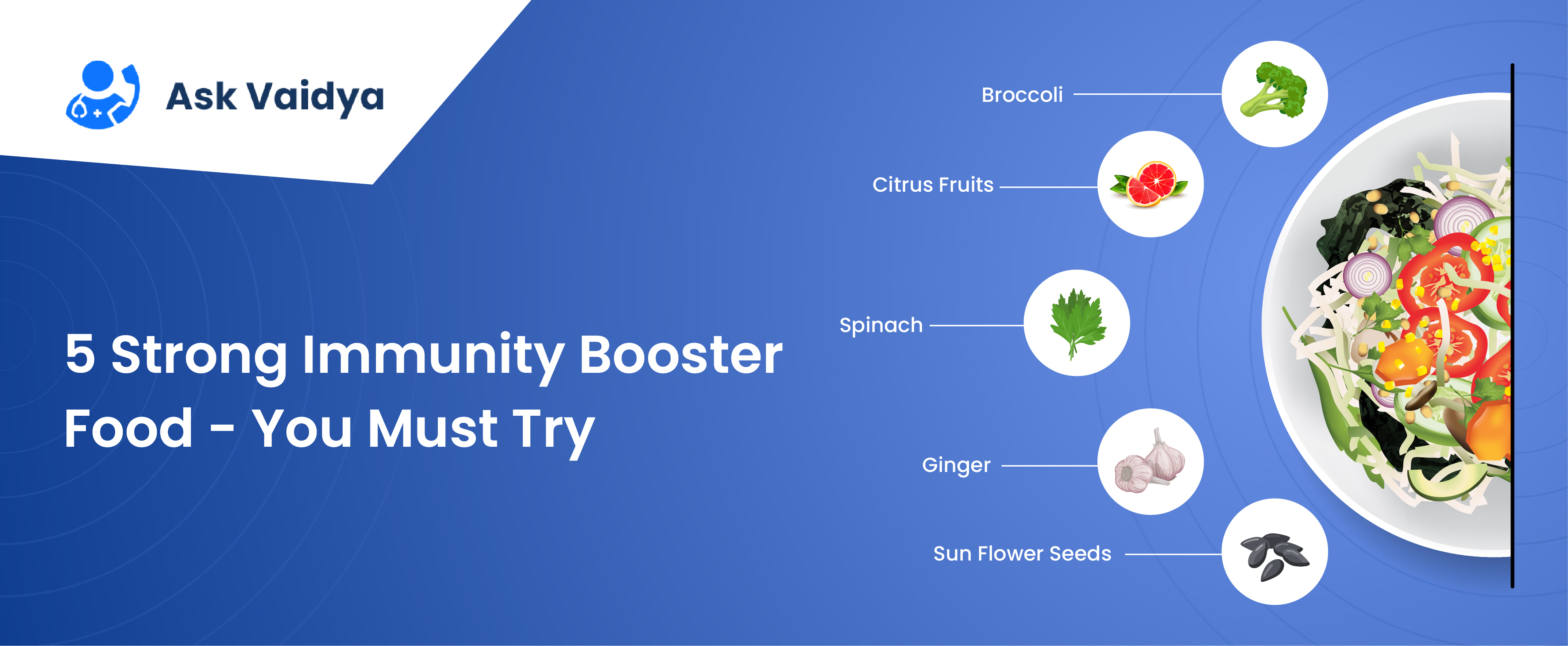 Five strong immunity booster foods you must try - Askvaidya online consultation app